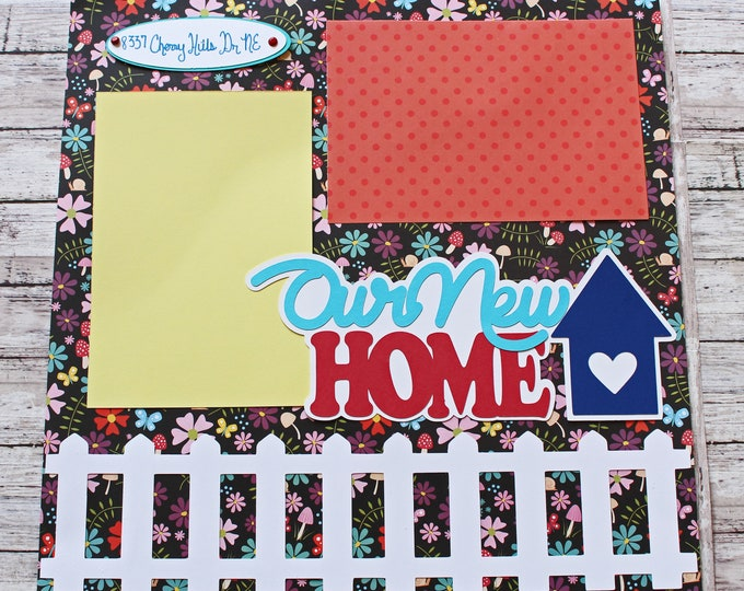 Our New Home, Choice of Colors, 12 x 12 Size, Custom Scrapbook Page, Picket Fences, Home Sweet Home, Housewarming Congrats Gift, Milestones