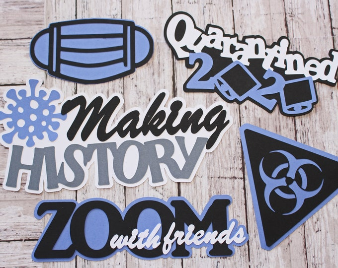 Making History, Custom Colors, Handmade Diecuts, School Year Scrapbook, Covid19 Quarantine, Global Pandemic, Zoom Meeting, Social Distancing