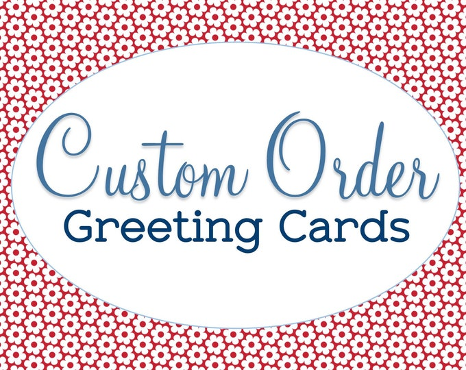 Custom Greeting Card, Designed from Scratch, Custom A9 Card, Personalized Gift, Birthday, Anniversary, Graduation, Standard Sized Greeting