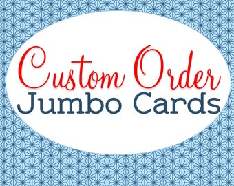 Custom Jumbo Sized Card, Any Occasion, Extra Large, Unique A4 Greeting Card, Personalized Greeting, All Occasion Card, Super Size Card, Gift