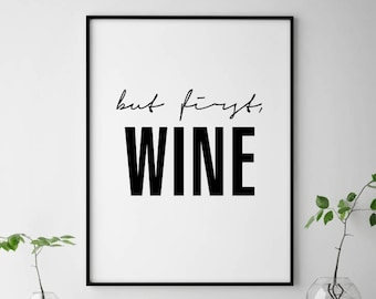 But First Wine Print, Wine Wall Art, But First Wine, Wine Lover Gift, Wine Printable, Bar Wall Decor, Printable Wine Art, Wine Kitchen Decor