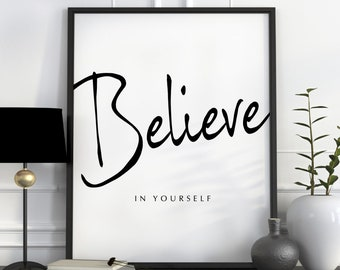 Believe In Yourself Print Typography Poster Office Wall Art Inspirational Motivational Quote Minimalist Posters