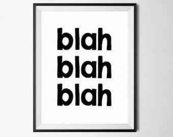 Funny Wall Decor, Blah Blah Blah Print, Typography Poster, Funny Quote Print, Funny Typography, Black White Art, Funny Quotes, Funny Prints