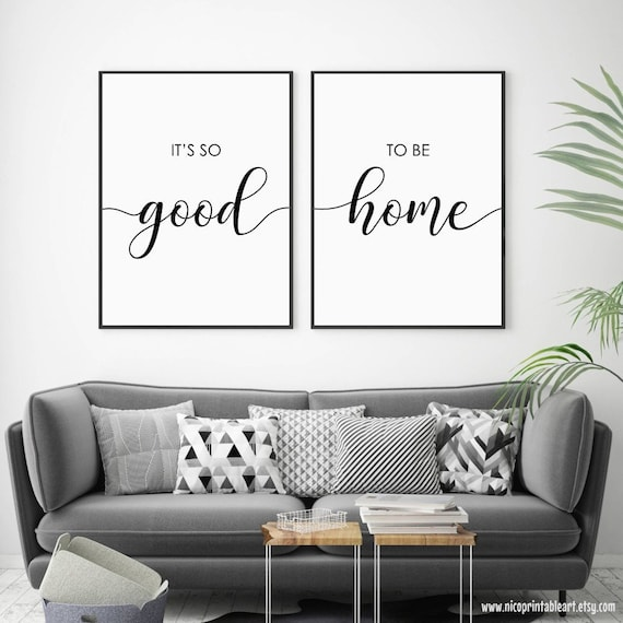 Its So Good to Be Home Print, Set of 2 Quotes, Living Room Wall Art, Above  Bed Quotes, Bedroom Wall Decor, Printable Quote, Couple Wall Art