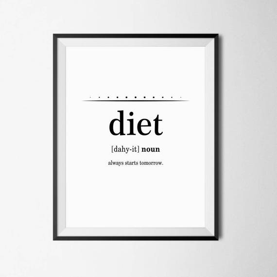 Diet Definition, Definition Print, Diet, Funny Definition, Funny Poster,  Diet Print, Humor Print, Humor Poster, Funny Prints, Kitchen Quotes