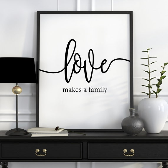Love Makes A Family Print Love Wall Art Love Quote Prints Etsy Unique Love Quotes Wall Art