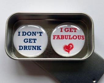 Fun Magnet Gift Set with Gift Tin, I Don't Get Drunk, I Get Fabulous, Handmade, Keepsake, Momento, Gift for Her, Friends Gift, Wine Gift