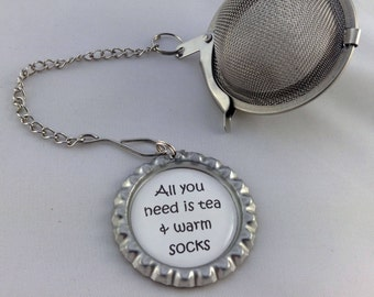 Loose Tea Infuser with Bottle Top Charm All You Need is Tea & Warm Socks complete with gift tin Fun gift Handmade