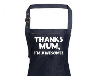 Fun Denim Cooking / BBQ Bib Apron, Thanks Mum I'm Awesome, Unisex