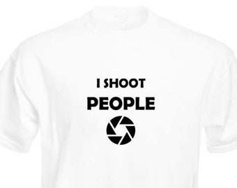 Funny T-Shirt, I Shoot People, Unisex, Black and White Options