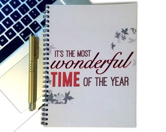 Christmas Notebook - Decorative Notebook - 80 Page Spiral Notebook - Holiday Quote - Most Wonderful Time of the Year - Typography Art