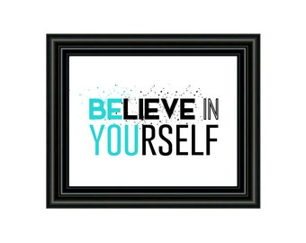 Printable Art Download - Quote Art Print - PDF Printable Art - Instant Download - Be You - Believe In Yourself - Typography Wall Art