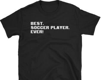 Soccer Player Shirt, Soccer Player Gifts, Soccer Player, Best. Soccer Player. Ever!, Gifts For Soccer Player, Soccer Player Tshirt