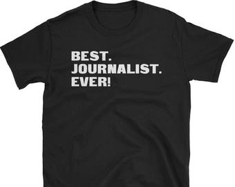 Journalist Shirt, Journalist Gifts, Journalist, Best. Journalist. Ever!, Gifts For Journalist, Journalist Tshirt, Funny Gift For Journalist
