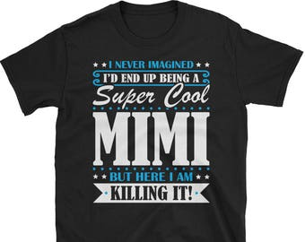 Mimi Shirt, Mimi Gifts, Mimi, Super Cool Mimi, Gifts For Mimi, Mimi Tshirt, Funny Gift For Mimi, Mimi Gift, Mimi To Be Gifts, Mimi Present