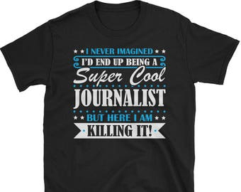 Journalist Shirt, Journalist Gifts, Journalist, Super Cool Journalist, Gifts For Journalist, Journalist Tshirt, Funny Gift For Journalist