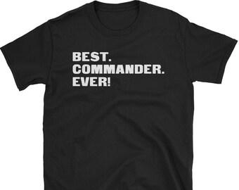 Commander Shirt, Commander Gifts, Commander, Best. Commander. Ever!, Gifts For Commander, Commander Tshirt, Funny Gift For Commander