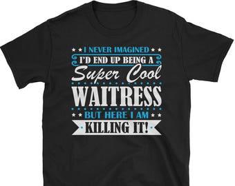 Waitress Shirt, Waitress Gifts, Waitress, Super Cool Waitress, Gifts For Waitress, Waitress Tshirt, Funny Gift For Waitress, Waitress Gift