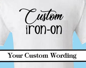 cf64c4d01 Custom Iron On Decal Custom Wording Vinyl transfer -Glitter or Matte DIY  Personalized Phrase