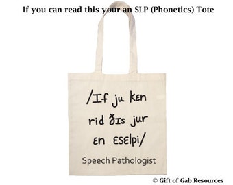 If you can read this you are an SLP (In Phonetics) -  Tote Bag, Speech Pathologist, SLP, Speech Therapist, Eco Tote, Teacher Tote, Shopping