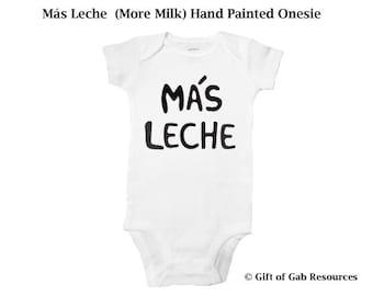 Más Leche Hand Painted Onesie - More Milk, spanish, español, Espanol, spanish onesie, Boho Baby, Hipster Baby, Non-toxic ink, Babies gift