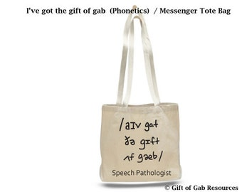 I've got the gift of gab (phonetics) - Messenger Bag Speech Pathologist Tote Bag, Speech Language,teacher, Recycling Bag, Reusable tote