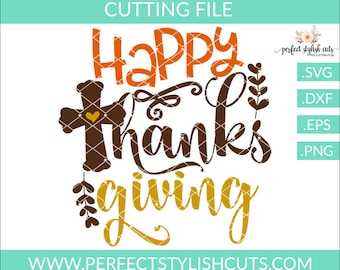 Happy Thanksgiving Svg - Thankful SVG, DXF, EPS, png Files for Cutting Machines Cameo or Cricut - Fall Svg, Harvest Svg, Cross Svg