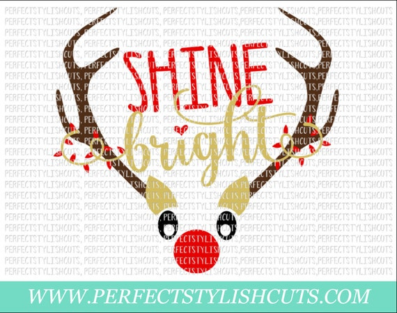 Shine Bright Rudolph Svg Dxf Eps Png Files For Cutting Etsy