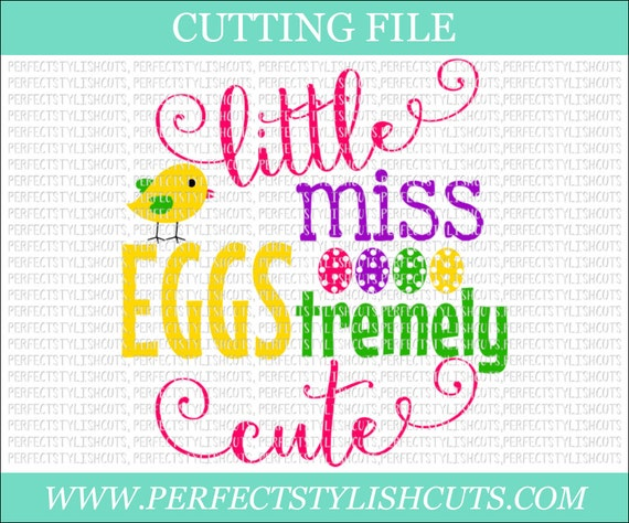 Little Miss Eggstremely Cute Easter Svg Dxf Eps Png Files Etsy