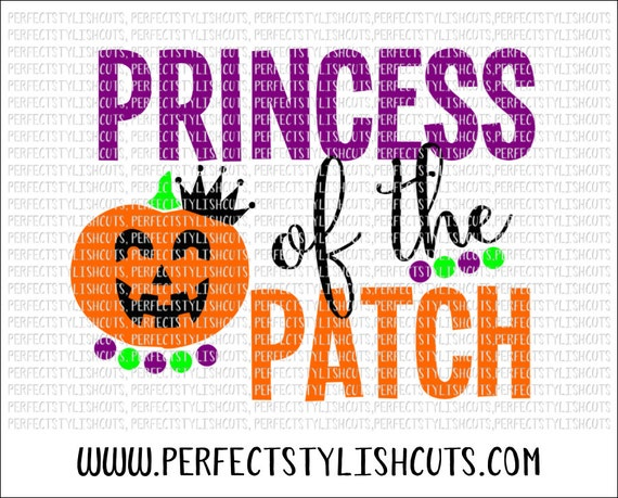 Princess Of The Patch Svg Dxf Eps Png Files For Cutting Etsy