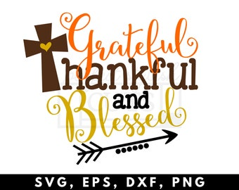 Fall Svg, Grateful Thankful Blessed SVG, DXF, EPS, png Files for Cameo and Cricut - Thanksgiving Svg, Turkey Svg, Thankful Svg