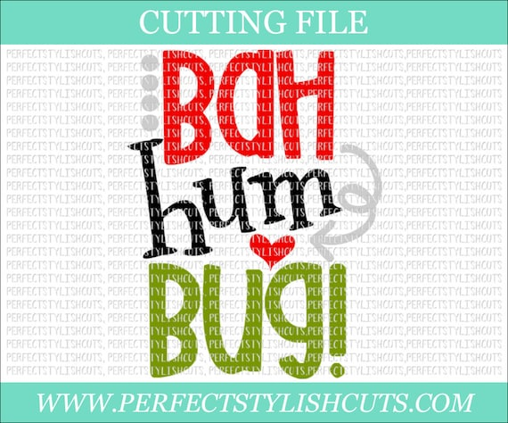 Bah Humbug Svg Dxf Eps Png Files For Cutting Machines Cameo Etsy