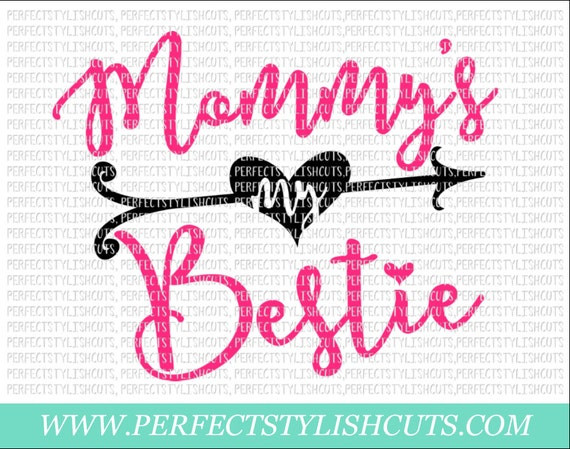 Mommy S My Bestie Svg Dxf Eps Png Files For Cutting Etsy