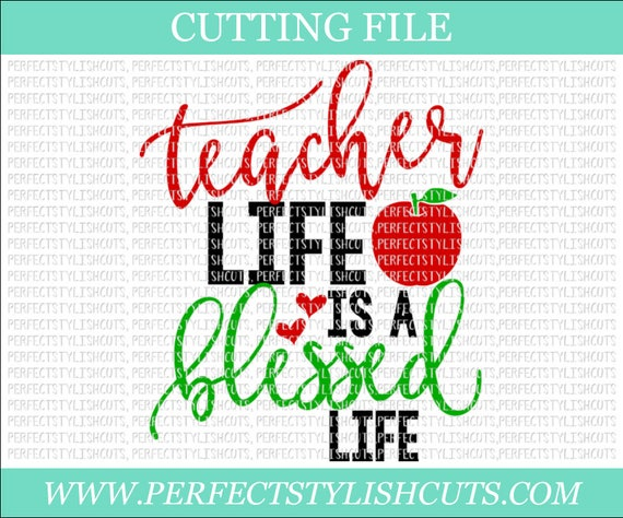 Teacher Life Is A Blessed Life Svg Dxf Eps Png Files For Etsy