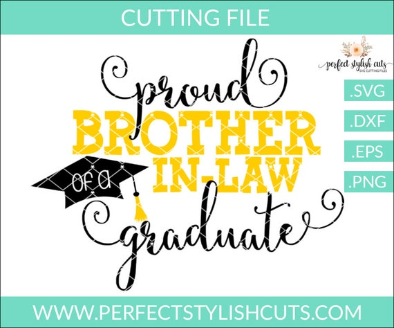 Proud Brother In Law Graduation Svg Dxf Eps Png Files For Etsy