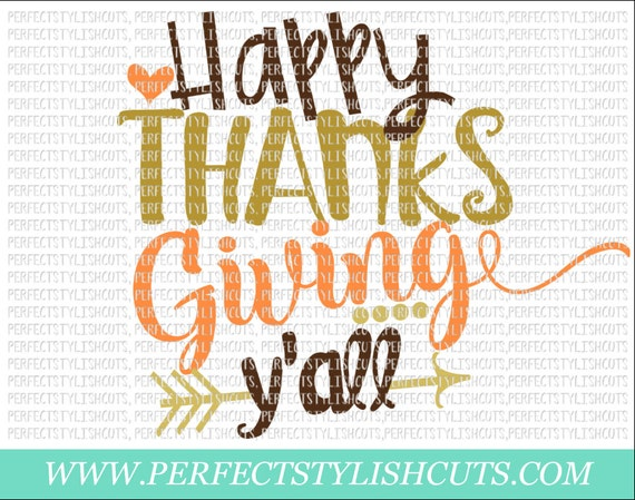 Happy Thanksgiving Yall >> Happy Thanksgiving Y All Svg Dxf Eps Png Files For Etsy