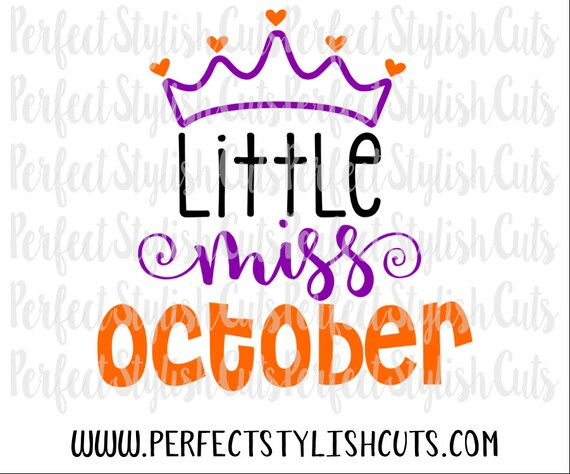 Little Miss October Svg Dxf Eps Png Files For Cutting Etsy