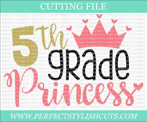 5th Grade Princess Svg Dxf Eps Png Files For Cutting Etsy