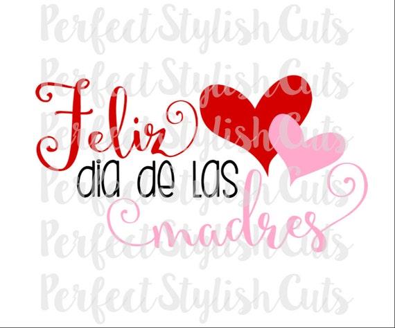 Feliz Dia De Las Madres Svg Dxf Eps Png Files For Cutting Etsy
