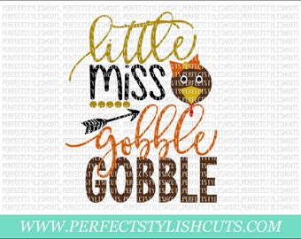 Little Miss Gobble Gobble SVG, DXF, EPS, png Files for Cameo and Cricut - Turkey Svg, Thanksgiving Svg, Fall Svg, Autumn Svg, Pumpkin Svg