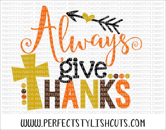 Always Give Thanks Svg Dxf Eps Png Files For Cameo And Etsy