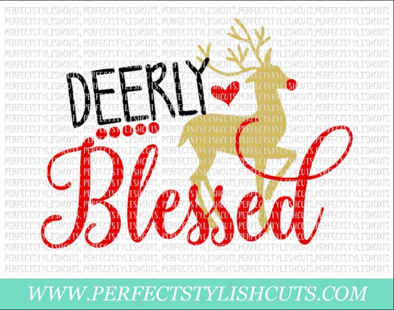 Deerly Blessed Svg Dxf Eps Png Files For Cutting Machines Etsy
