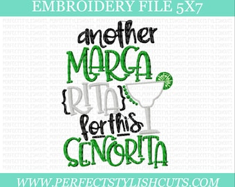 Bachelorette Embroidery Design - Another Margarita For This Senorita, 5x7 Embroidery File, Machine Embroidery Designs, PES Files