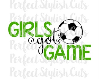 Girls Got Game Soccer SVG, DXF, EPS, png Files for Cutting Machines Cameo or Cricut - Soccer Ball svg, Sports svg, Soccer Shirt svg