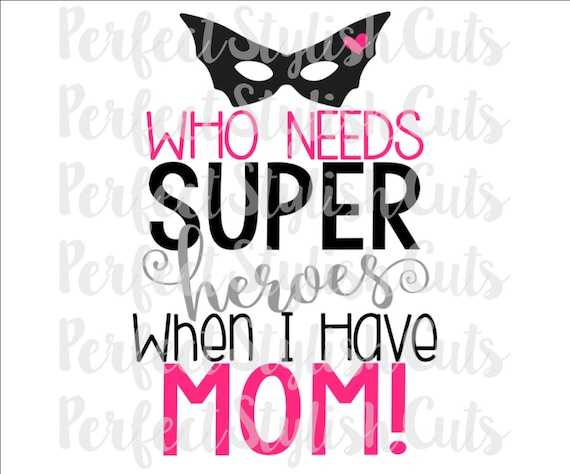 Mom Superhero Svg Dxf Eps Png Files For Cutting Machines Etsy