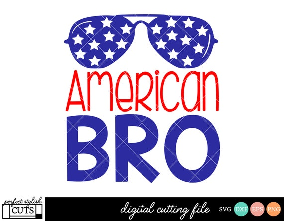 4th Of July Boy Svg Files American Bro Svg Fourth Of July Etsy