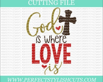 God Is Where Love Is Svg - Religious SVG, DXF, PNG, Eps Files for Cameo or Cricut - Christian Svg, Wood Signs Svg Sayings, Jesus Svg