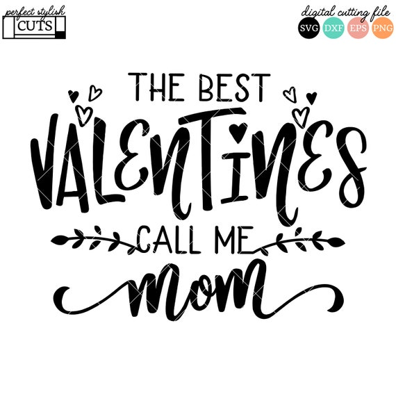 The Best Valentines Call Me Mom Svg Valentines Day Svg Dxf Etsy