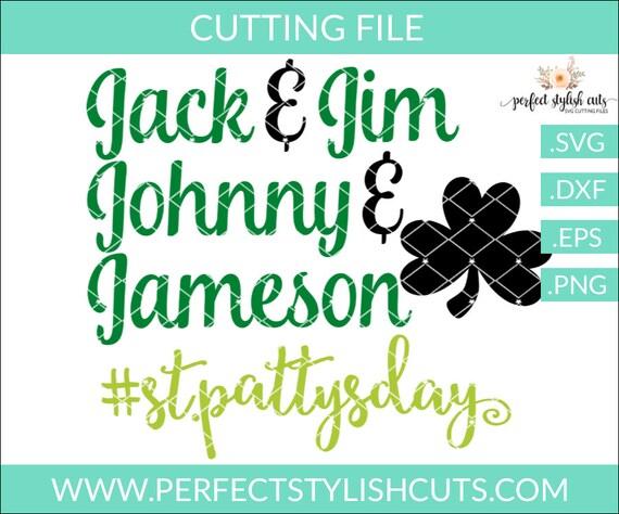 Jack Jim Johnny Jameson St Patricks Day Svg Dxf Eps Png Etsy