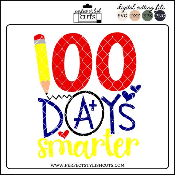 100 Days Smarter Svg 100th Day Of School Svg Dxf Png Eps Etsy